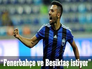 """""""Fenerbahçe ve Beşiktaş istiyor"""""""