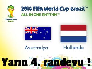 Avustralya ile Hollanda 4. randevuda