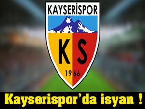 Kayserispor'da isyan!