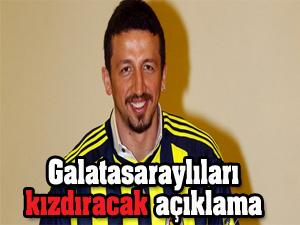 Galatasaraylıları kızdıracak açıklama!