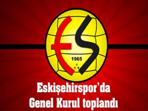 Eskişehir'de Genel Kurul toplantısı!