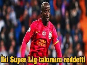 İki Süper Lig takımını reddetti!