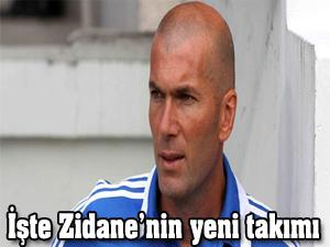 İşte Zidane'nin yeni takımı!
