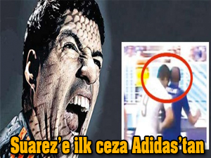 Suarez'e ilk ceza Adidas'tan