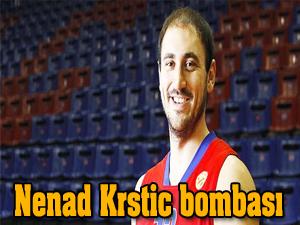 Nenad Krstic bombası!