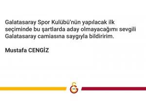 """Galatasaray Başkanı Mustafa Cengiz: """"Galatasaray Spor Kulübü'nün yapılacak ilk seçiminde bu şartlarda aday olmayacağımı sevgili Galatasaray camiasına saygıyla bildiririm"""""""