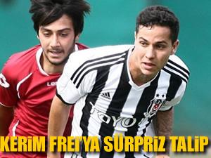 Beşiktaşlı Frei için sürpriz teklif!