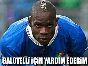 Mancini: Balotelli için yardım ederim
