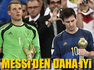 Neuer Messi'den daha iyi!