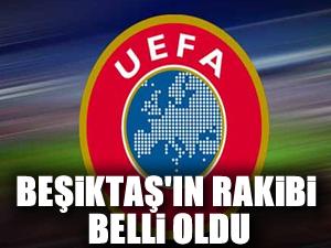 Beşiktaşın UEFA Şampiyonlar Ligi rakibi belli oldu