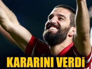 Arda Turan kararını verdi!