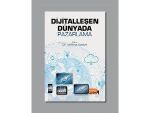 """Dijitalleşen pazarlama faaliyetlerini """"Dijitalleşen Dünyada Pazarlama"""" kitabıyla anlattılar"""