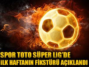 İşte Süper Lig'de ilk haftanın programı