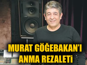 Murat Göğebakan'ı 'anma rezaleti'