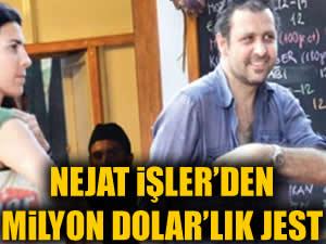 Nejat İşler'den arkadaşına milyon dolarlık jest!