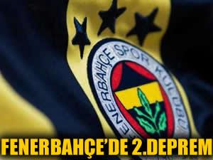 Fenerbahçe'de 2. deprem!