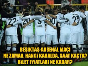 Beşiktaş Arsenal maçı ne zaman saat kaçta hangi kanalda ?