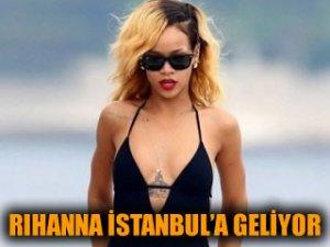 Rihanna İstanbul'a geliyor!