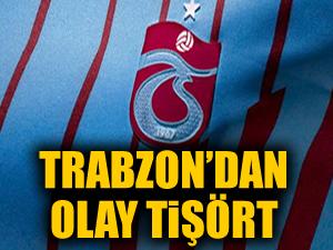 Trabzonspor'dan skandal tişört!