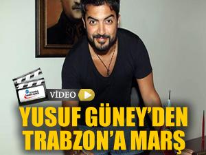 Yusuf Güney'den Trabzonspor'a marş besteledi