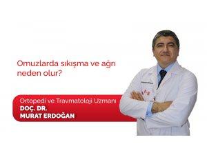"""Ortopedi Uzmanı Dr. Erdoğan: """"Omuzun sıkışma sendromunun tanısında en önemli enstrüman fizik muayenedir"""""""