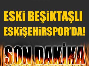 Es-Es eski Beşiktaşlı'yı aldı