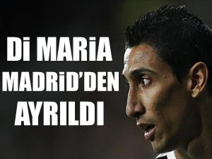 Di Maria, Madrid'den ayrıldı!