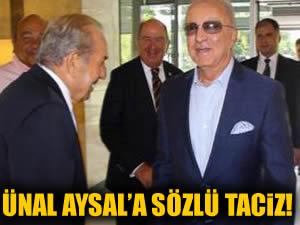 Ünal Aysal'a İzmir'de sözlü taciz!