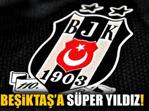Beşiktaş'a süper yıldız!