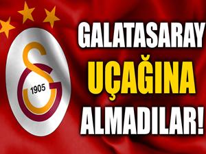 Galatasaray uçağına almadılar