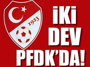 İki dev PFDK'da!
