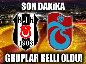 Trabzon ve Beşiktaş'ın grupları belli oldu! İşte rakipler!
