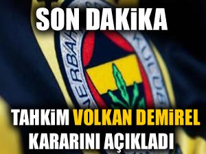 Tahkim Volkan Demirel kararını verdi!