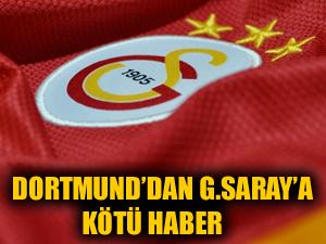 Dortmund'dan Galatasaray'a kötü haber