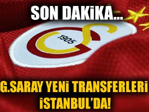 G.Saray'ın yeni transferleri İstanbul'da!