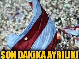 Trabzonspor'da son dakika ayrılığı