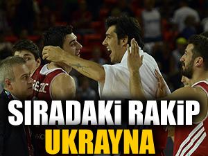 12 Dev adamın sıradaki rakibi Ukrayna!