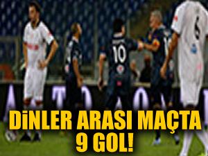 Dinlerarası maçta 9 gol