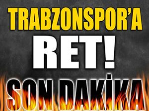 Trabzonspor'un yeniden yargılanma kararına itirazı reddedildi