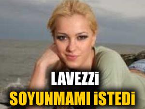 'Lavezzi benden soyunmamı istedi'
