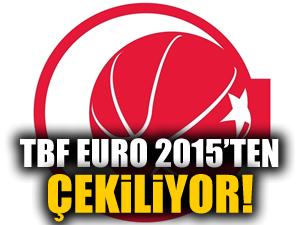 TBF, Eurobasket 2015 adaylığını geri çekti