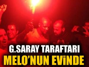 Galatasaray taraftarları Melo'nun evinde
