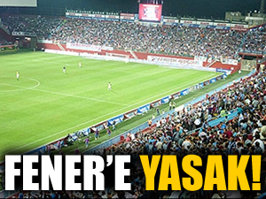 Fenerbahçe'ye yasak