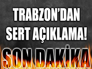Trabzon'dan Onur açıklaması