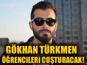 Gökhan Türkmen öğrencileri coşturacak