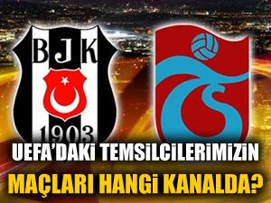 Beşiktaş ve Trabzon'un maçları hangi kanalda?