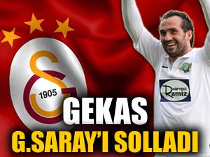 Gekas Galatasaray'ı solladı