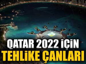Qatar 2022 için tehlike çanları!