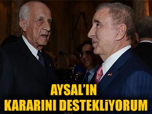 """""""Aysal'ın kararını destekliyorum!"""""""