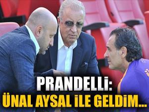 Prandelli: Ünal Aysal ile geldim...